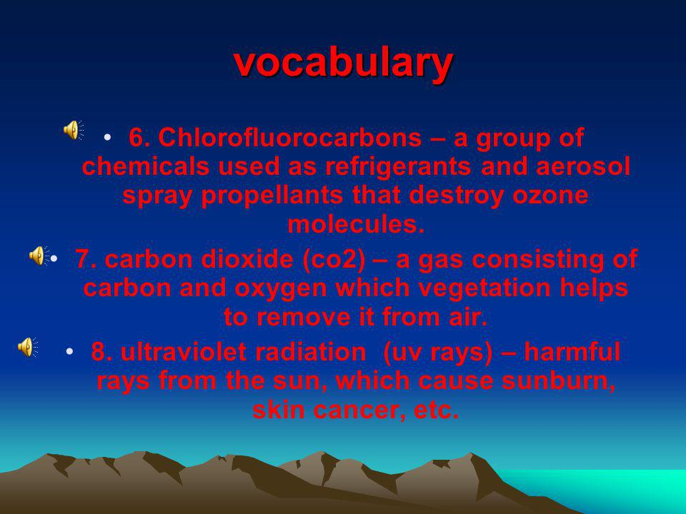 VOCABULARY 1.GLOBAL WARMING – GLOBAL TEMPERATURES RISE DUE TO AN INCREASED GREENHOUSE EFFECT.