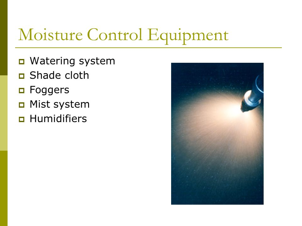 Moisture Control Equipment Watering system Shade cloth Foggers Mist system Humidifiers