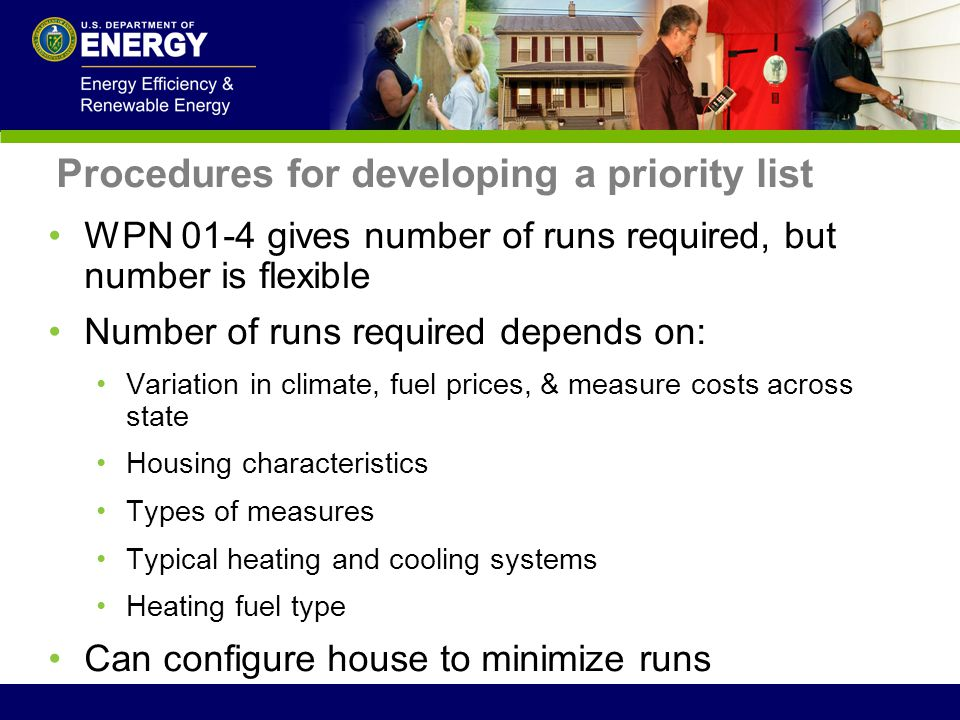 Procedures for developing a priority list WPN 01-4 gives number of runs required, but number is flexible Number of runs required depends on: Variation