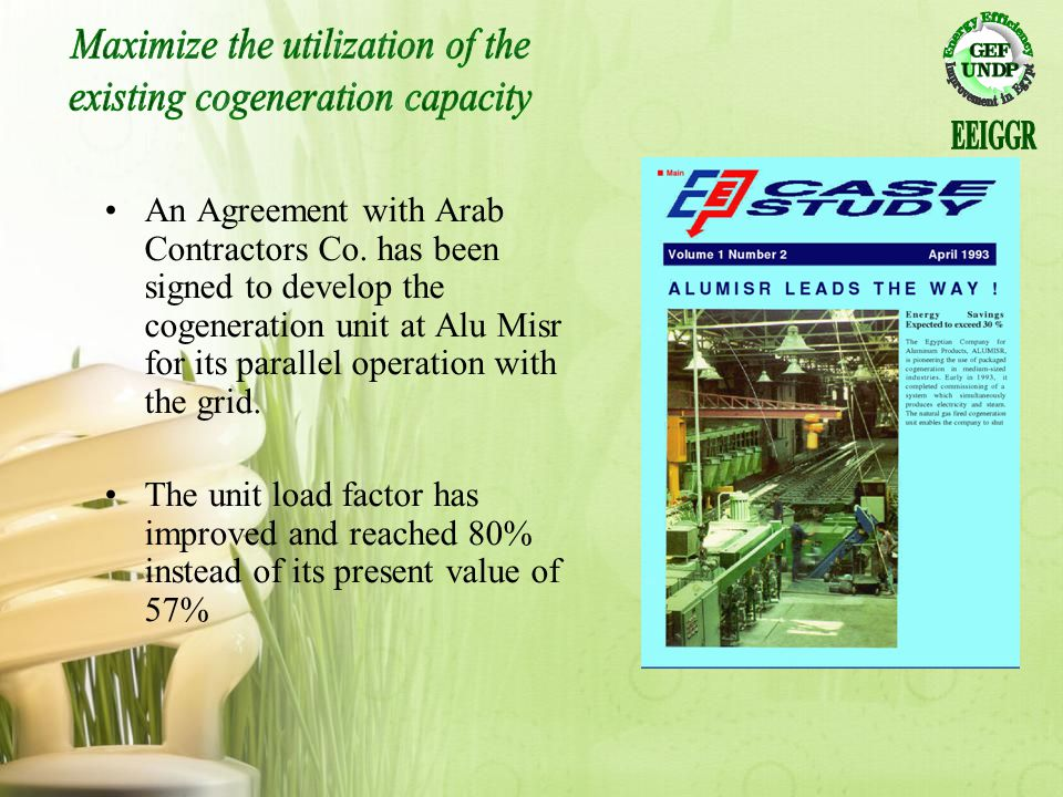 An Agreement with Arab Contractors Co. has been signed to develop the cogeneration unit at Alu Misr for its parallel operation with the grid. The unit