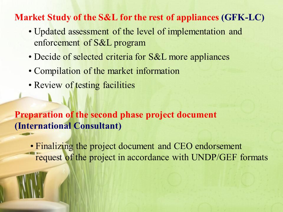 Market Study of the S&L for the rest of appliances (GFK-LC) Updated assessment of the level of implementation and enforcement of S&L program Decide of