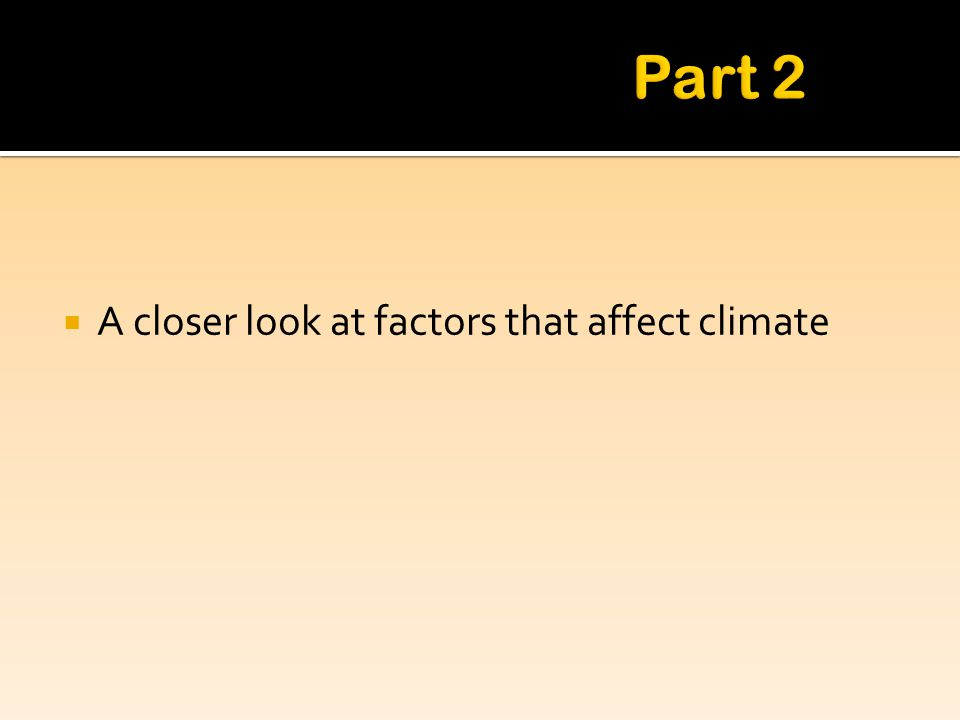 A closer look at factors that affect climate