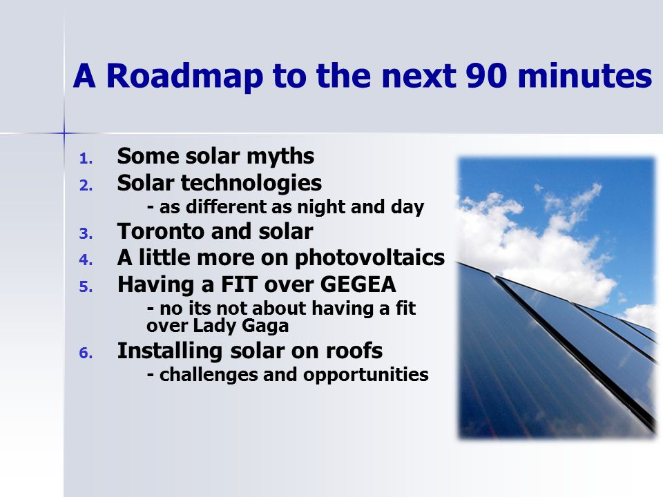 A Roadmap to the next 90 minutes 1. Some solar myths 2.