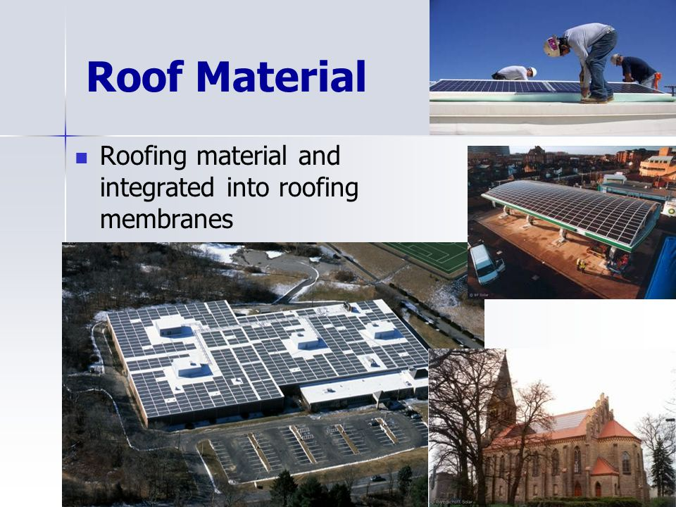 Roof Material Roofing material and integrated into roofing membranes