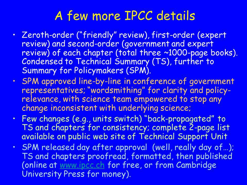 A few more IPCC details Zeroth-order (friendly review), first-order (expert review) and second-order (government and expert review) of each chapter (total three ~1000-page books).