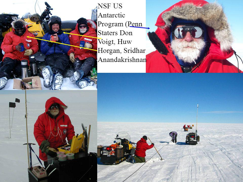 NSF US Antarctic Program (Penn Staters Don Voigt, Huw Horgan, Sridhar Anandakrishnan
