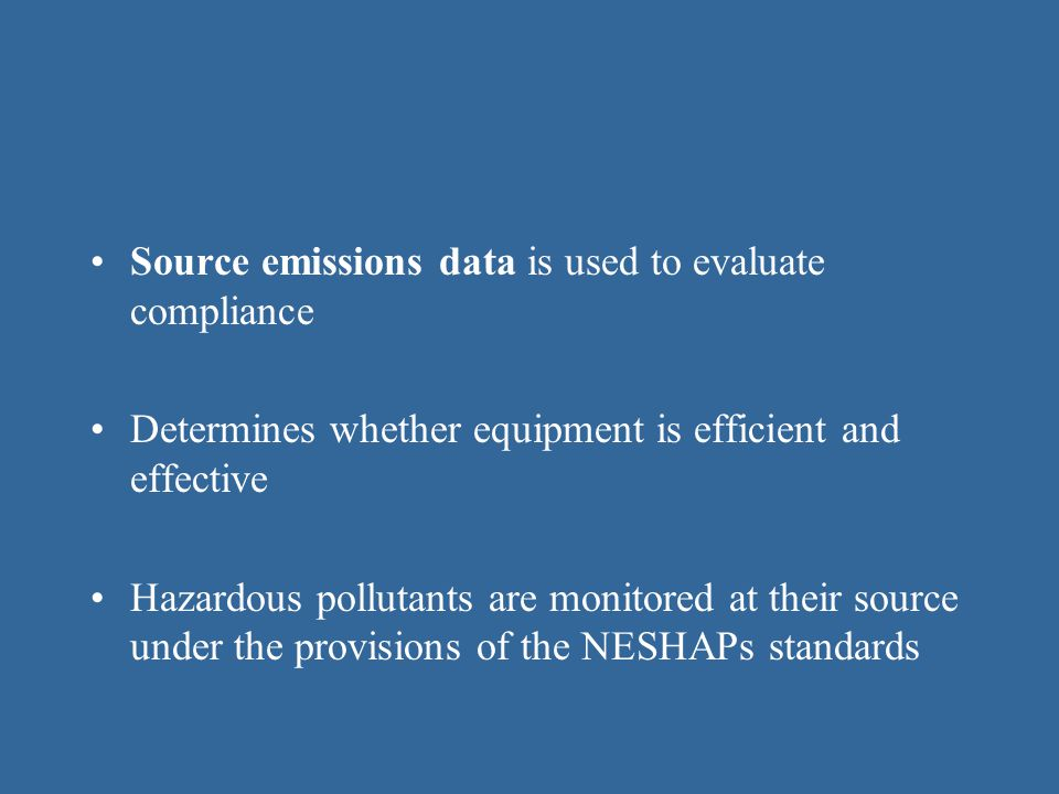 Sampling and Analysis of Emissions Ambient monitoring data allows us to see trends in air quality over time Provides baseline information Helps in developing computer models Help predict potential episodes
