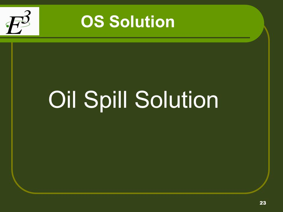 23 OS Solution Oil Spill Solution