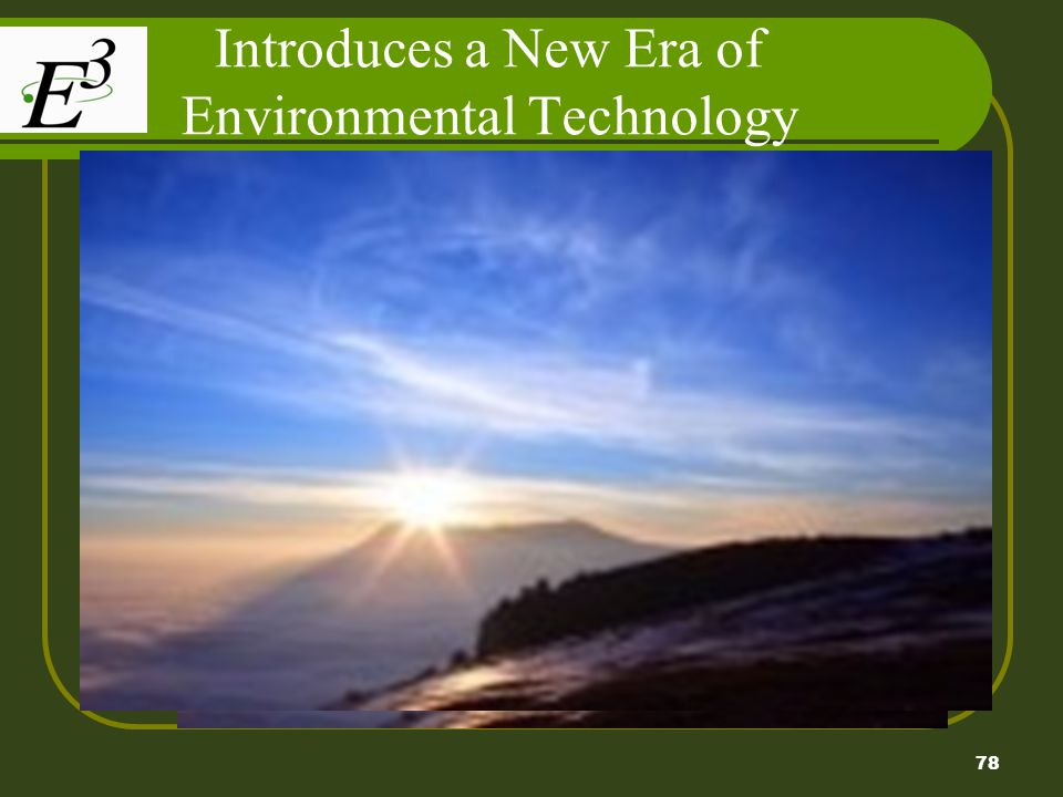 78 Introduces a New Era of Environmental Technology