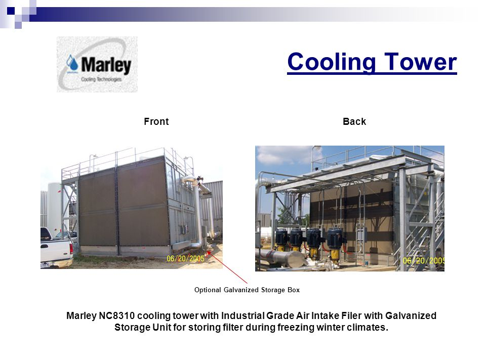 Cooling Tower FrontBack Marley NC8310 cooling tower with Industrial Grade Air Intake Filer with Galvanized Storage Unit for storing filter during freezing winter climates.