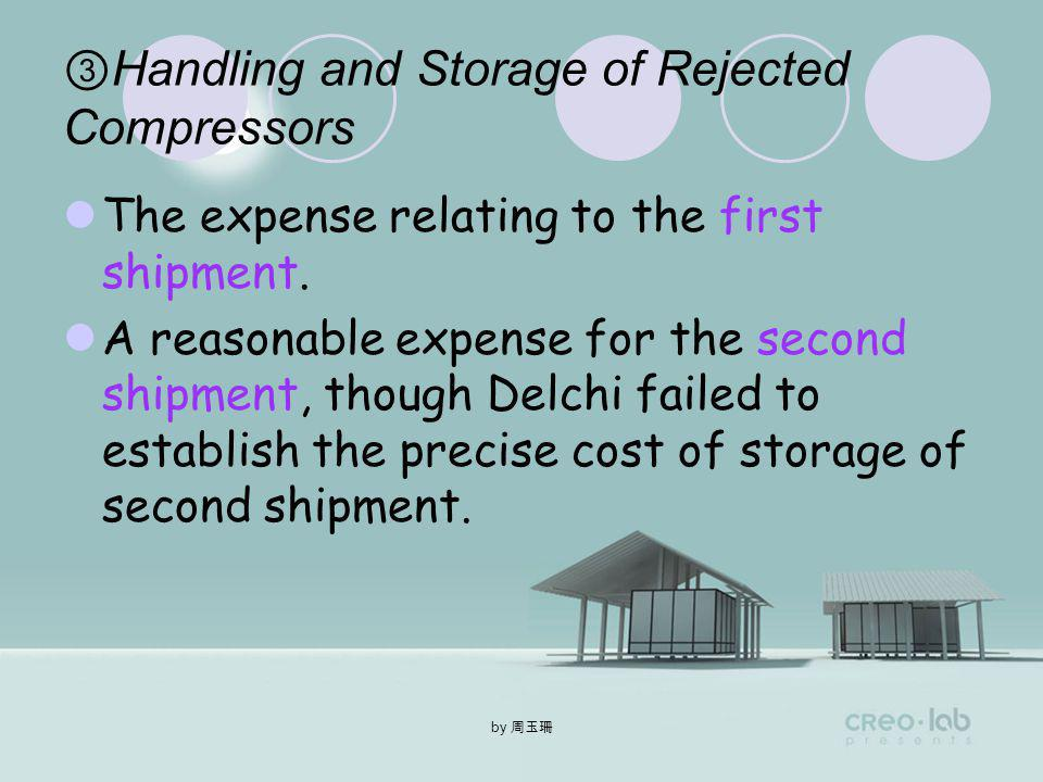 by So, expedited shipment of Sanyo compressors was both commercially reasonable and reasonably foreseeable therefore Delchi is entitled to recover the net cost of early delivery of Sanyo compressors.