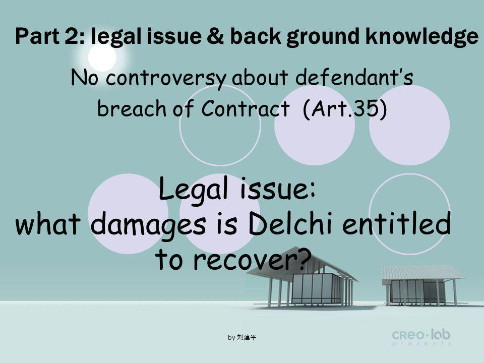 by Delchi was still unable to fill some orders. Delchi brought this action for damages.