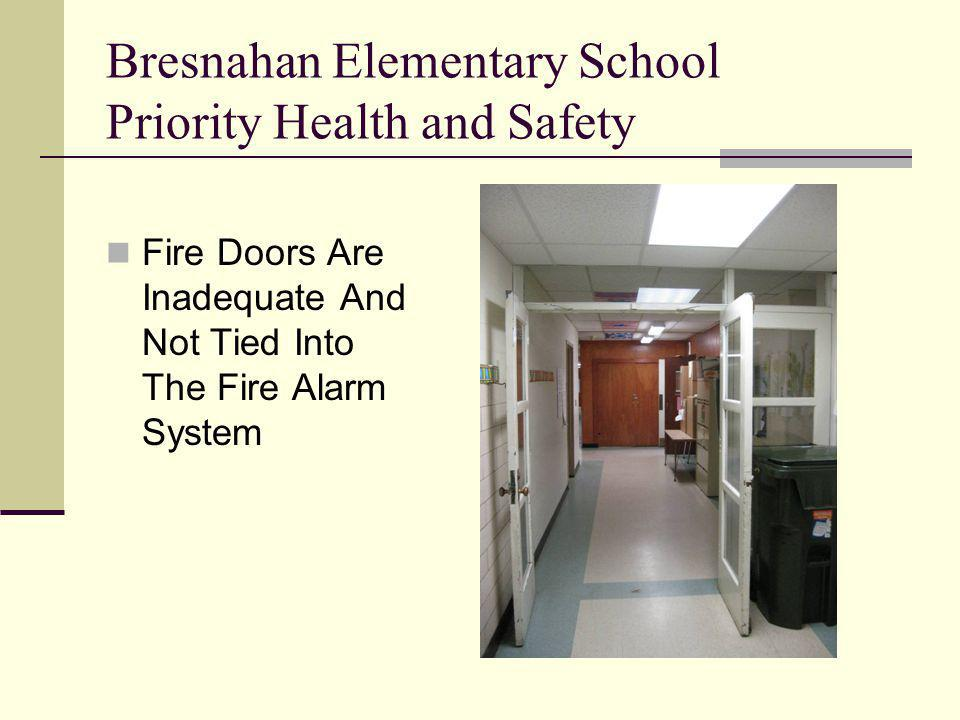 Fire Doors Are Inadequate And Not Tied Into The Fire Alarm System Bresnahan Elementary School Priority Health and Safety