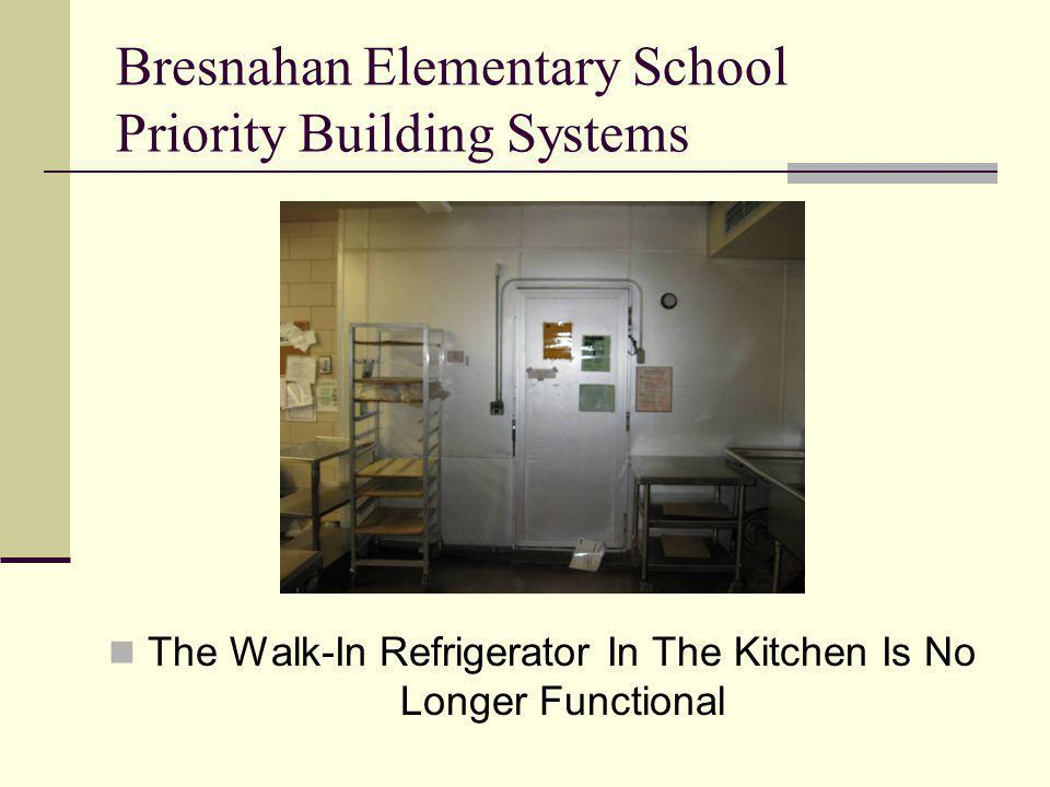 The Walk-In Refrigerator In The Kitchen Is No Longer Functional Bresnahan Elementary School Priority Building Systems