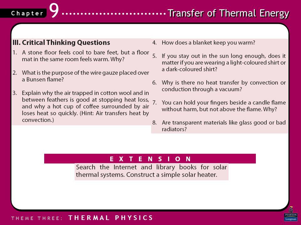 Transfer of Thermal Energy T H E M E T H R E E : T H E R M A L P H Y S I C S C h a p t e r 9