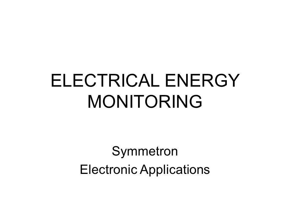 ELECTRICAL ENERGY MONITORING Symmetron Electronic Applications