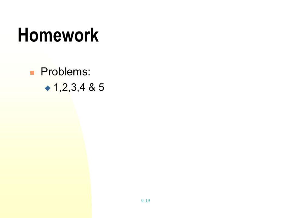 9-19 Homework Problems: 1,2,3,4 & 5