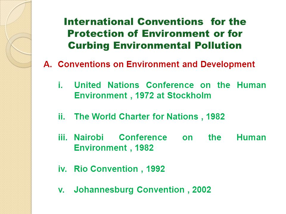International Conventions for the Protection of Environment or for Curbing Environmental Pollution A.Conventions on Environment and Development i.Unit