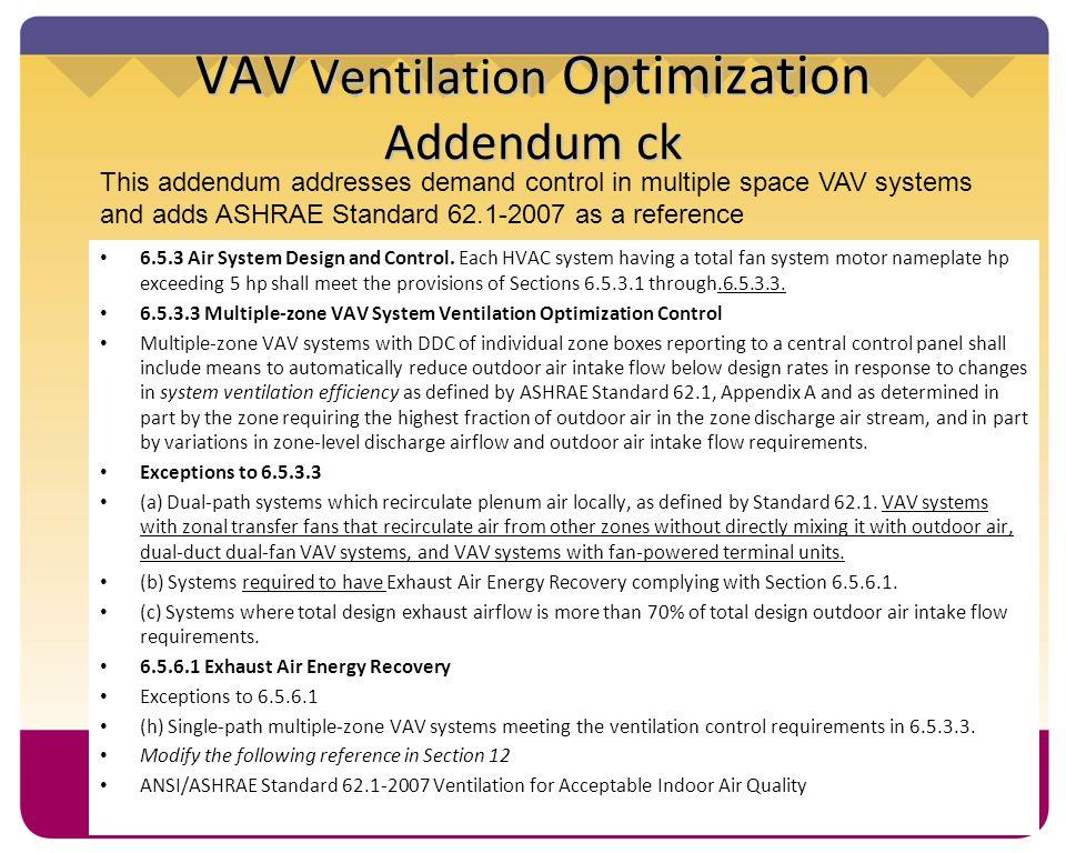 47 VAV Ventilation Optimization Addendum ck 6.5.3 Air System Design and Control. Each HVAC system having a total fan system motor nameplate hp exceedi