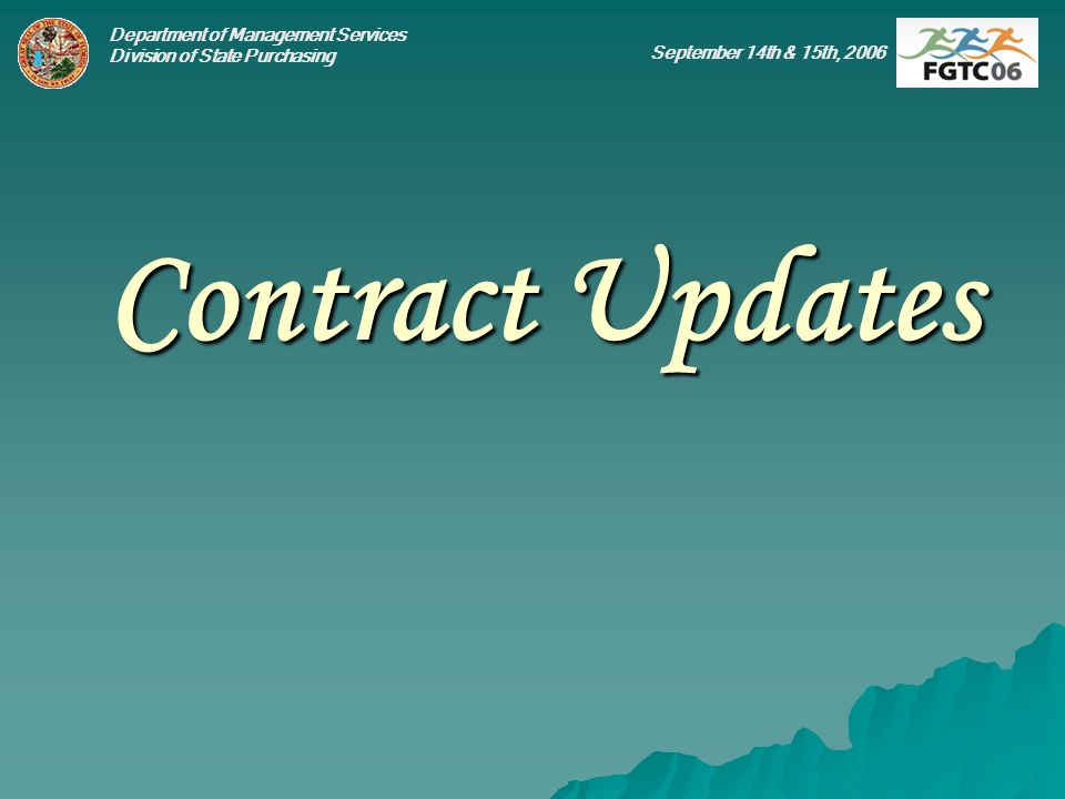 Department of Management Services Division of State Purchasing September 14th & 15th, 2006 Contract Updates