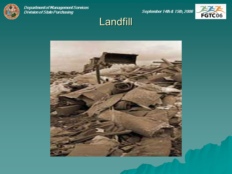 Department of Management Services Division of State Purchasing September 14th & 15th, 2006 Landfill