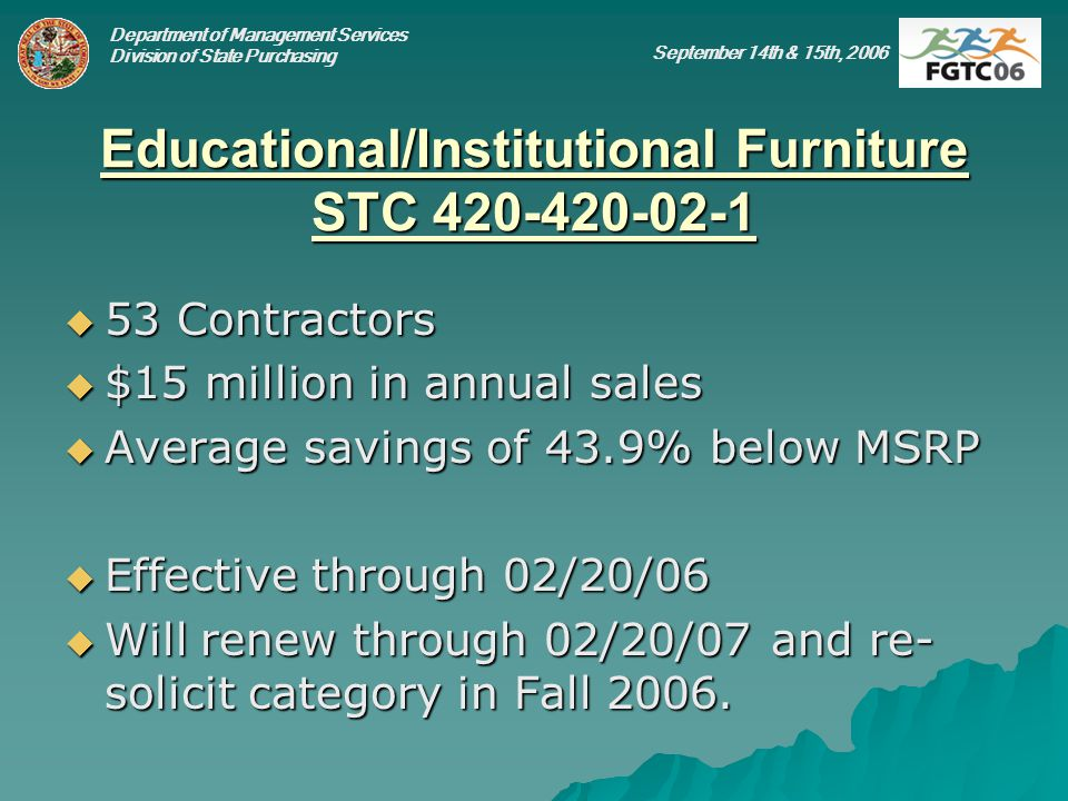 Department of Management Services Division of State Purchasing September 14th & 15th, 2006 Educational/Institutional Furniture STC 420-420-02-1 53 Con