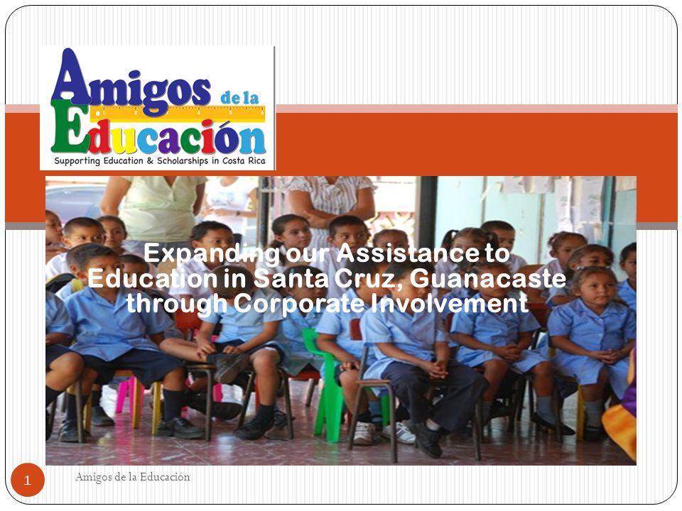 Expanding our Assistance to Education in Santa Cruz, Guanacaste through Corporate Involvement Amigos de la Educación 1