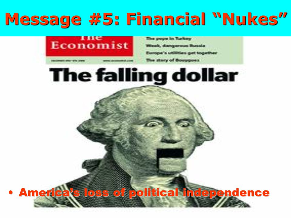 Message #5: Financial Nukes Americas loss of political independenceAmericas loss of political independence