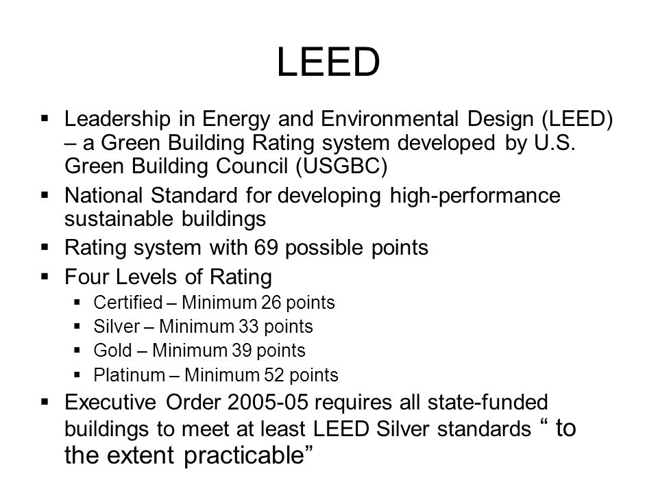 LEED Leadership in Energy and Environmental Design (LEED) – a Green Building Rating system developed by U.S.
