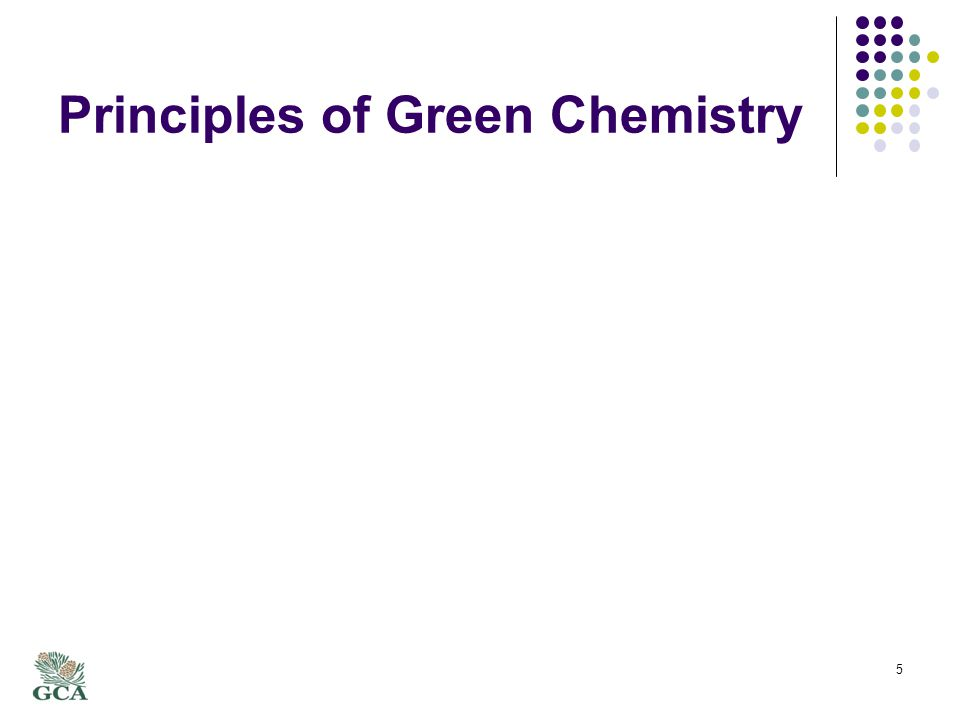 Principles of Green Chemistry 5