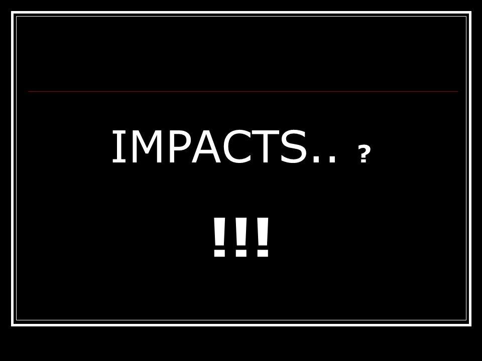 IMPACTS.. ? !!!