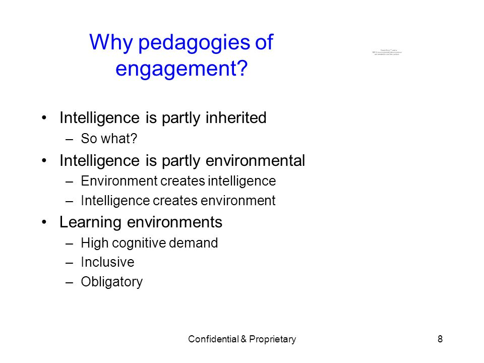 Confidential & Proprietary8 Why pedagogies of engagement.