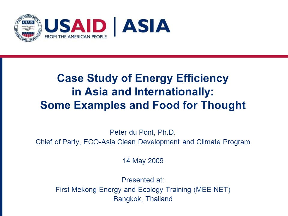 World Bank Study of EE/DSM Potential in Relation to the Nam-Theun 2 Hydropower Project Carried out in 2005 Assess whether NT2 power (about 1,000 MW, 5,500 GWh/annum) is required by the Thai system by the projected commissioning date of 2010 Assess the achievable potential for Thailands initiatives at promoting EE and DSM when NT2 is proposed to come on line