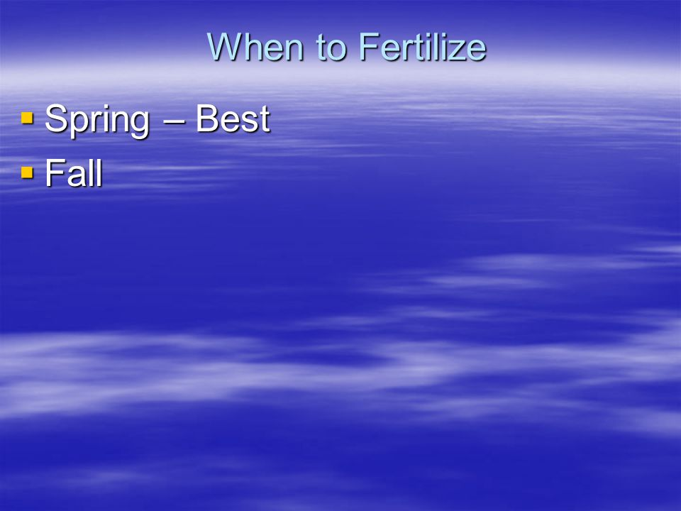 When to Fertilize Spring – Best Spring – Best Fall Fall