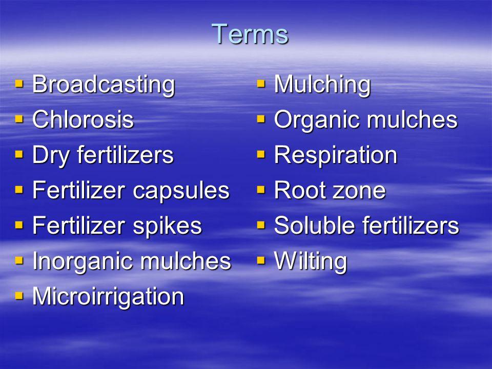 Common Methods of Watering Sprinklers Sprinklers –Sprinklers are effective in watering a large area.