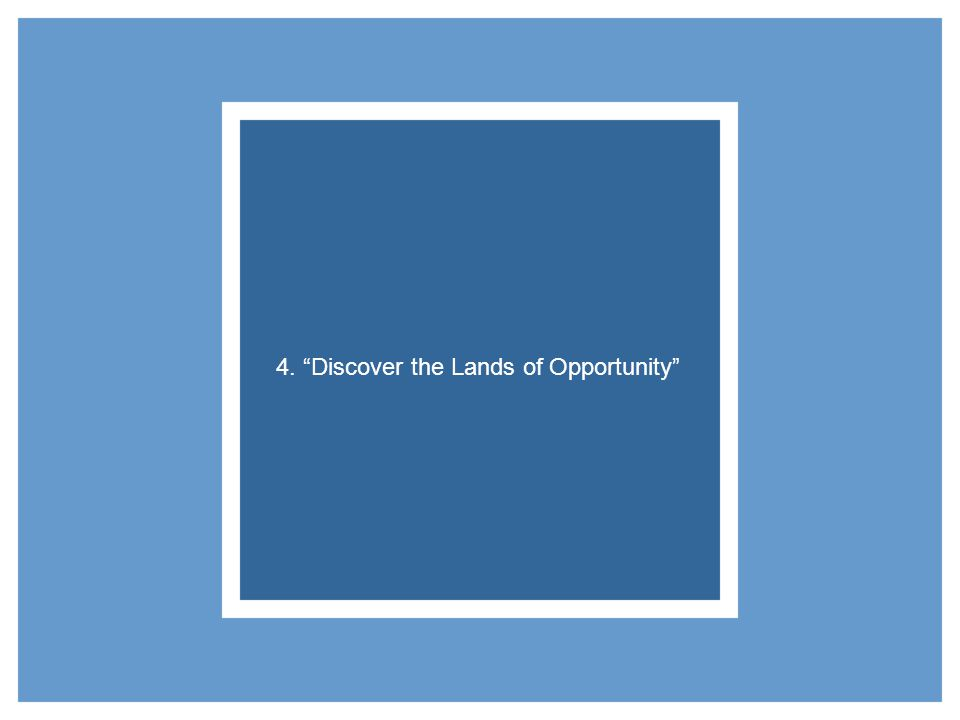 4. Discover the Lands of Opportunity