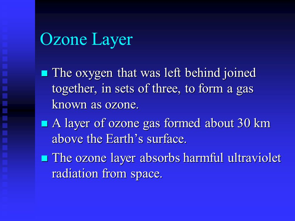 Ozone Layer The oxygen that was left behind joined together, in sets of three, to form a gas known as ozone. The oxygen that was left behind joined to