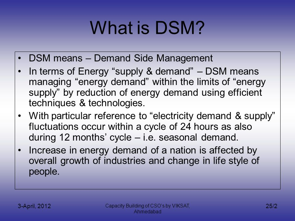 3-April, 2012 Capacity Building of CSOs by VIKSAT, Ahmedabad 25/2 What is DSM.