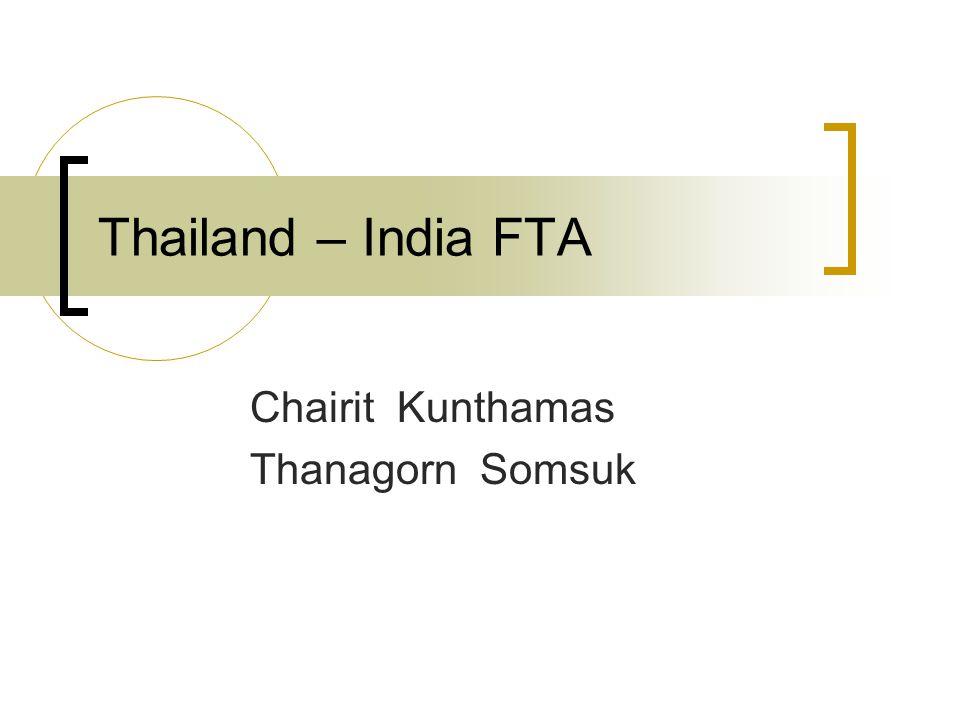 Thailand – India FTA Chairit Kunthamas Thanagorn Somsuk
