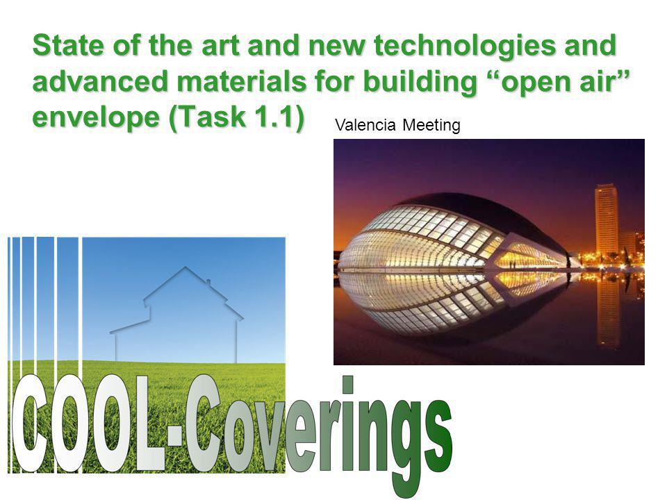 State of the art and new technologies and advanced materials for building open air envelope (Task 1.1) Valencia Meeting
