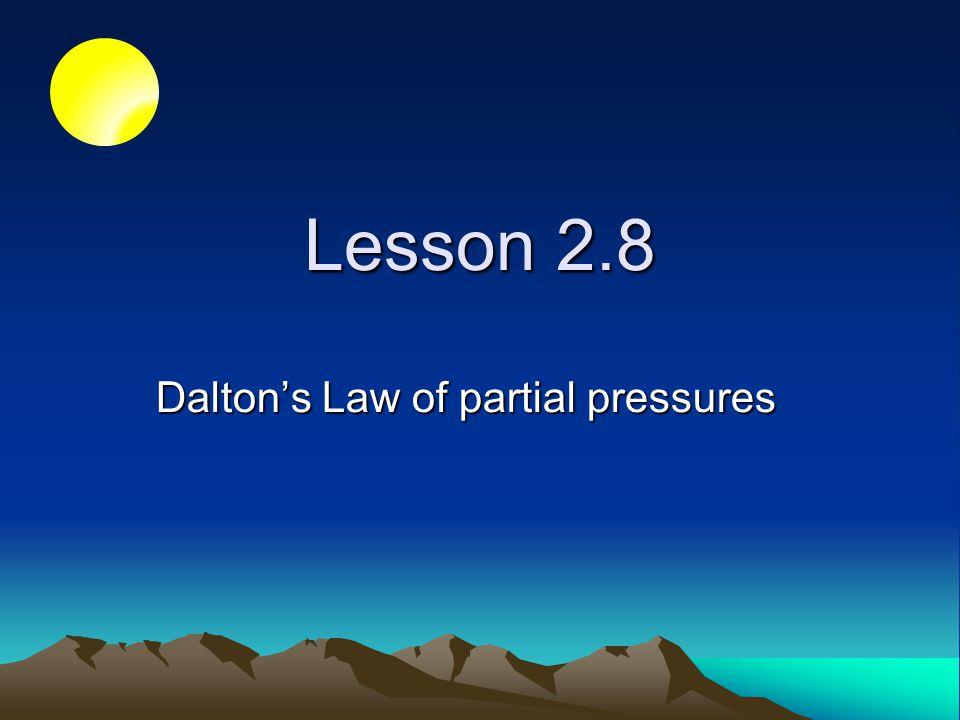 Lesson 2.8 Daltons Law of partial pressures