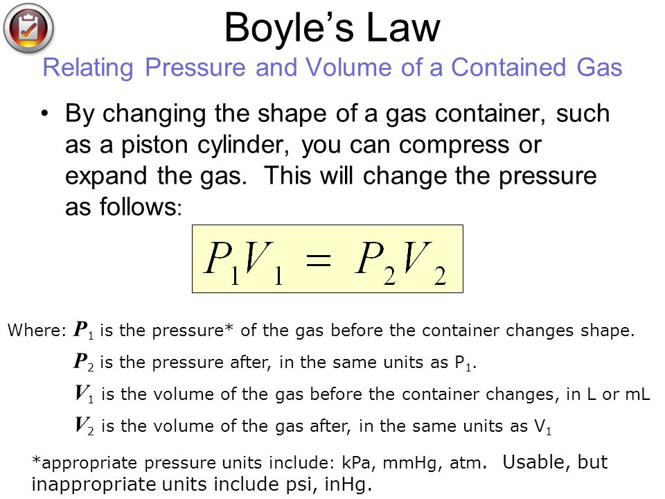 Boyles Law Relating Pressure and Volume of a Contained Gas By changing the shape of a gas container, such as a piston cylinder, you can compress or ex