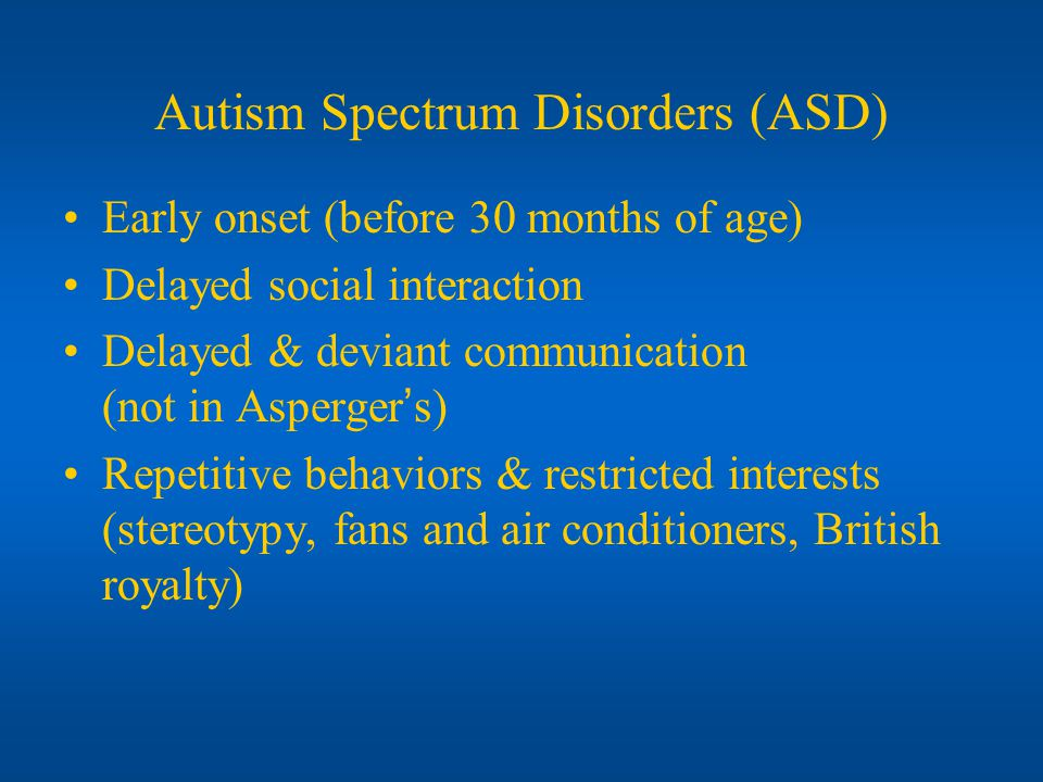 The ABCDs of DSM-V A : Deficits in social communication and social interaction (blends social with communication) B : Restricted, repetitive patterns of behavior (includes insistence on sameness) C : Symptoms are present in early childhood D : Symptoms impair everyday functioning www.dsm5.org/ProposedRevisions