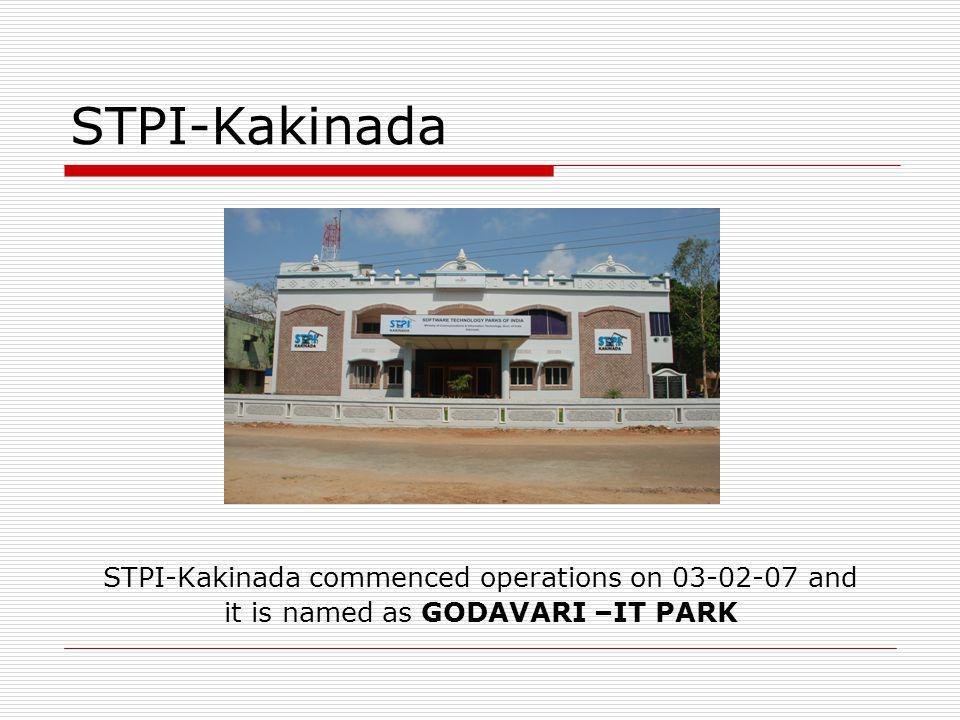 STPI-Kakinada STPI-Kakinada commenced operations on 03-02-07 and it is named as GODAVARI –IT PARK