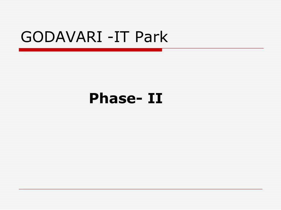 GODAVARI -IT Park Phase- II