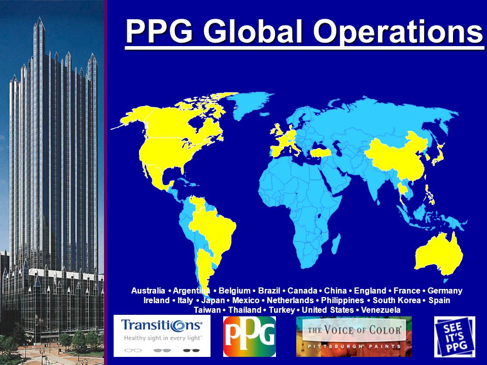 PPG Global Operations Australia Argentina Belgium Brazil Canada China England France Germany Ireland Italy Japan Mexico Netherlands Philippines South Korea Spain Taiwan Thailand Turkey United States Venezuela