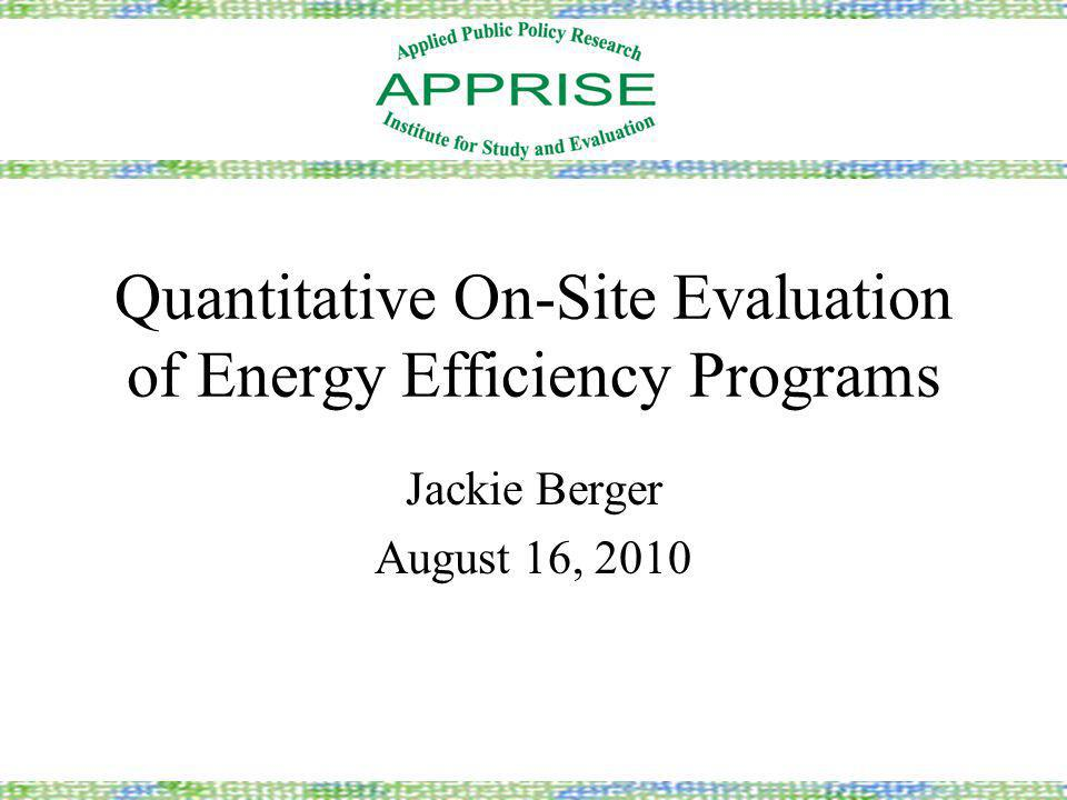 Baseload Procedures Utility Program Evaluation 1.During visit –Record auditor work and customer interactions.