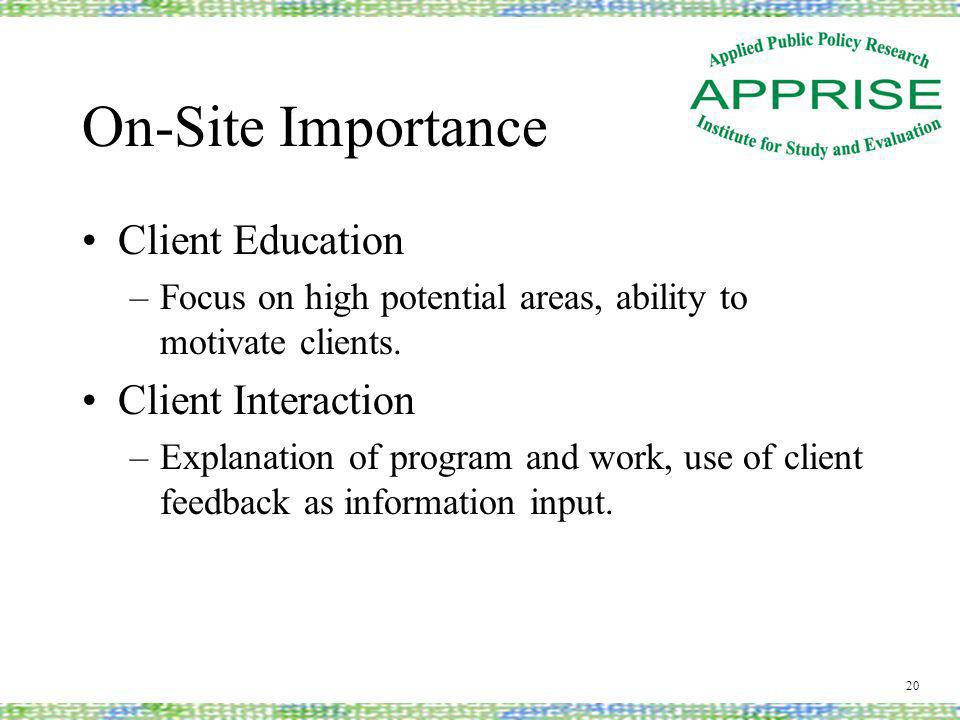 On-Site Importance Client Education –Focus on high potential areas, ability to motivate clients.