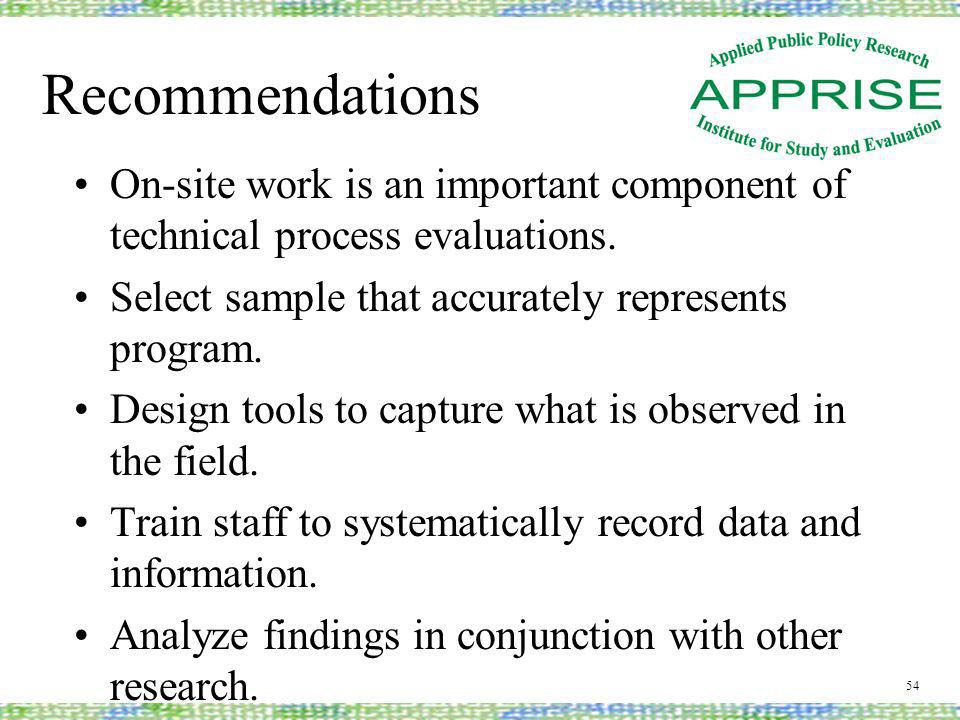 Recommendations On-site work is an important component of technical process evaluations.