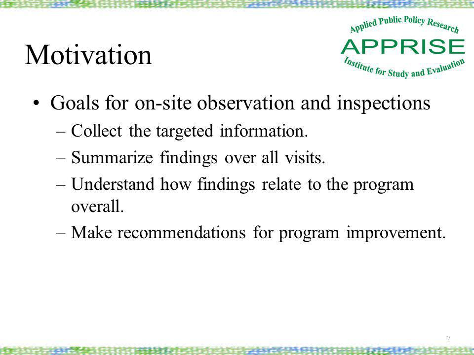 Motivation Goals for on-site observation and inspections –Collect the targeted information.